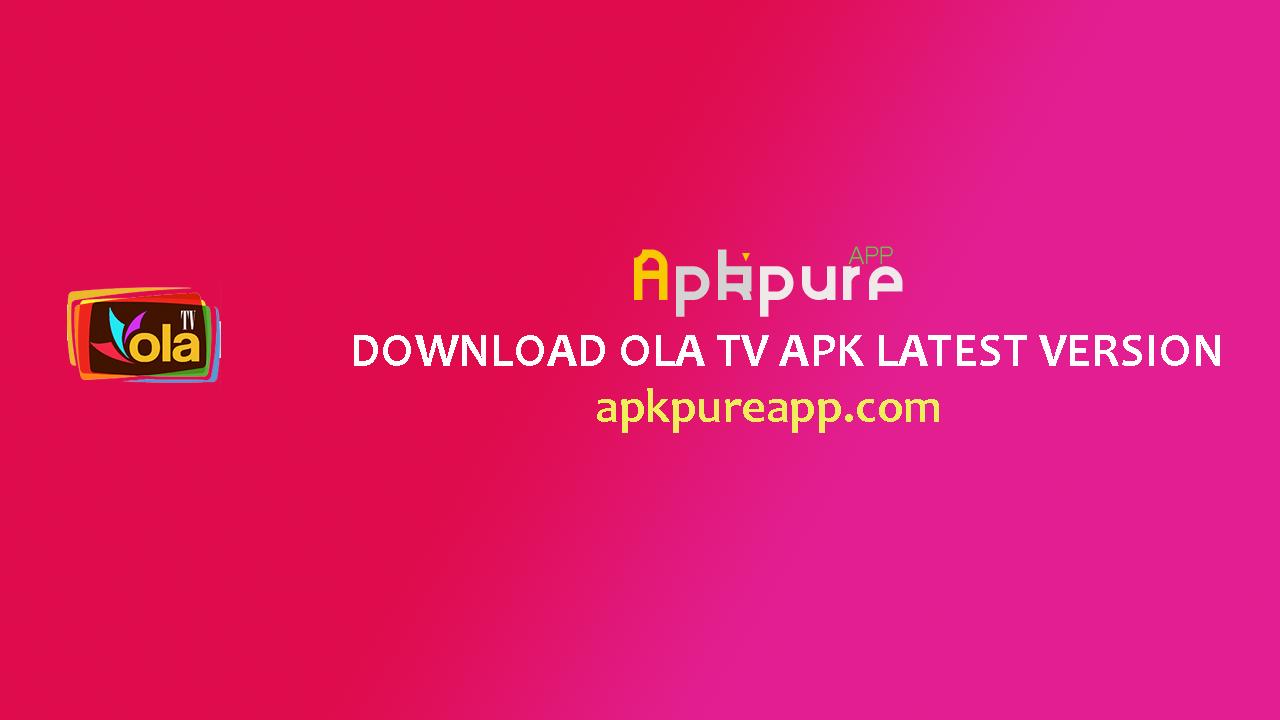 Download OLA TV APK Latest Verision