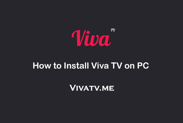 How to Install Viva TV on PC?