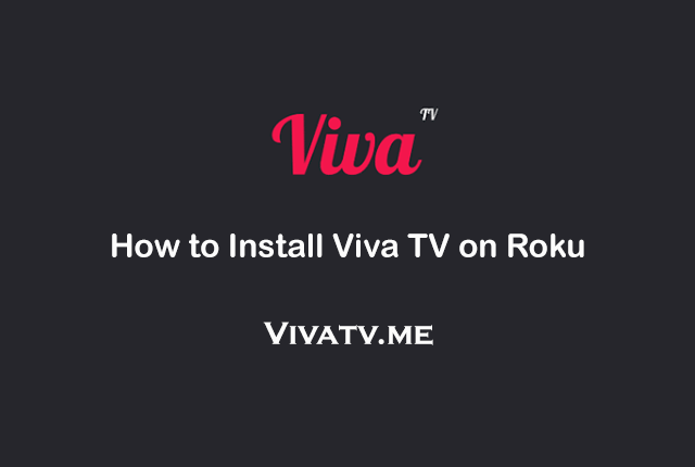 How to Install Viva TV on Roku?